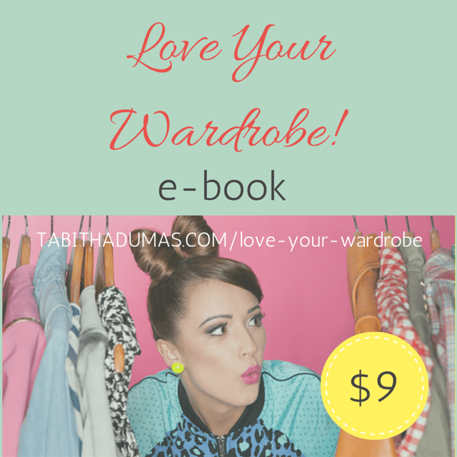 Love Your Wardrobe! ebook available as an instant download from tabithadumas.com/love-your-wardrobe