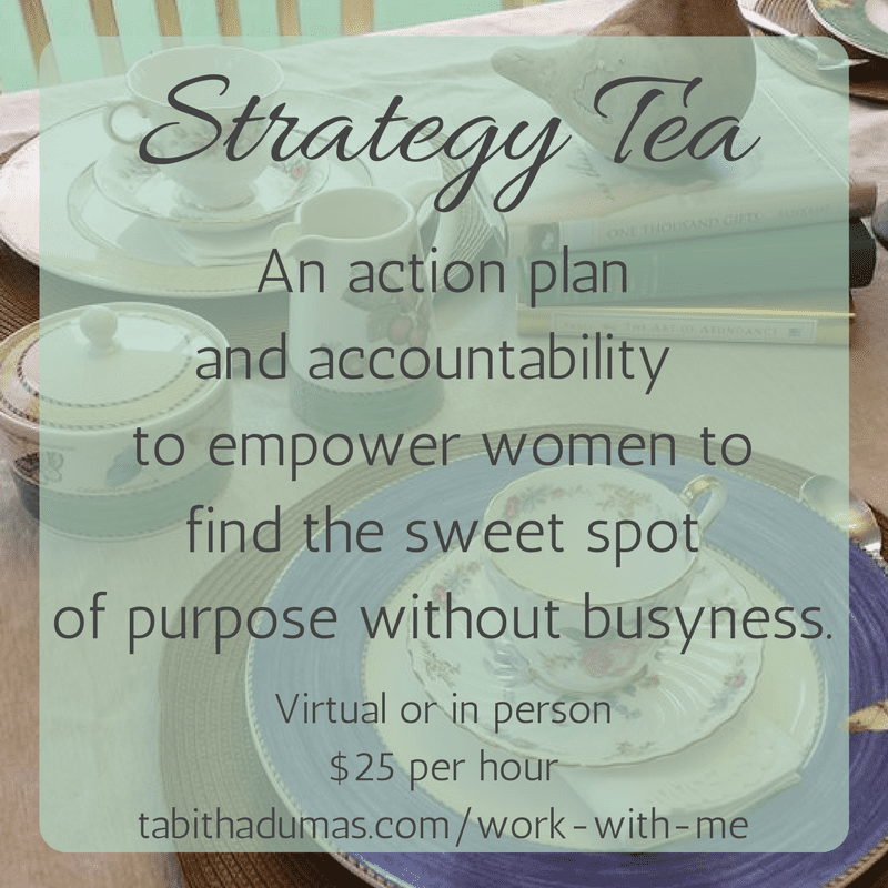 Strategy Tea with Tabitha Dumas Find your sweet spot of purpose without busyness.