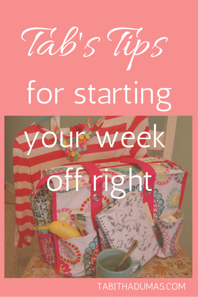 Tab's Tips for Starting Your Week Off Right