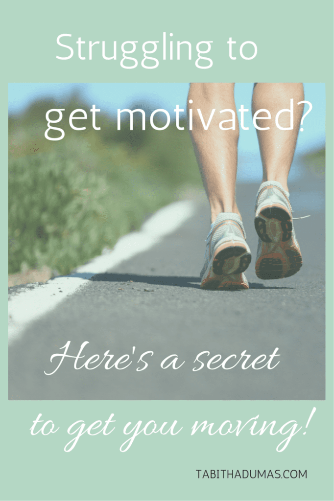 Struggling to get motivated- Here's a secret to get you moving! by TabithaDumas.com