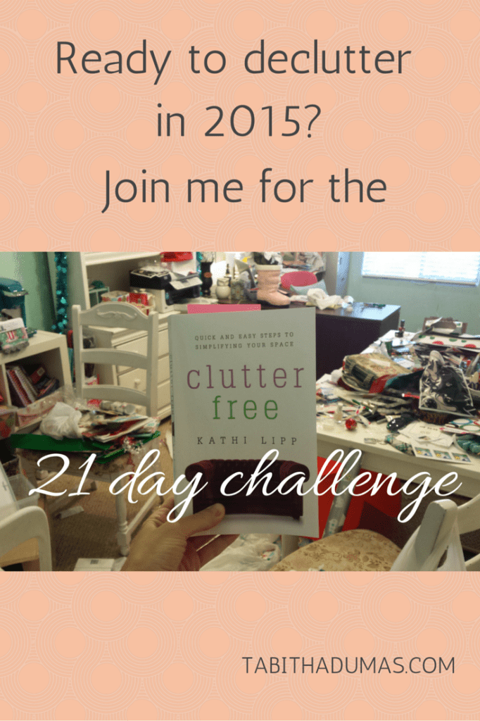 Ready to declutter in 2015? Join me for the Kathy Lipp Clutter Free challenge