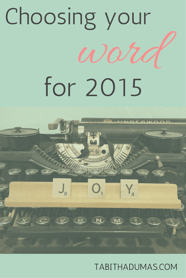 Choosing your word for 2015 why and how on tabithadumas.com