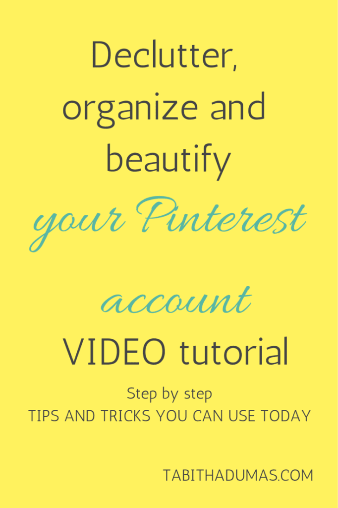 2015 Pinterest declutter, organize and beautify video tutorial