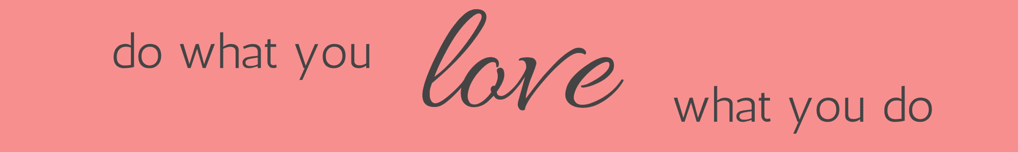 Do what you love header