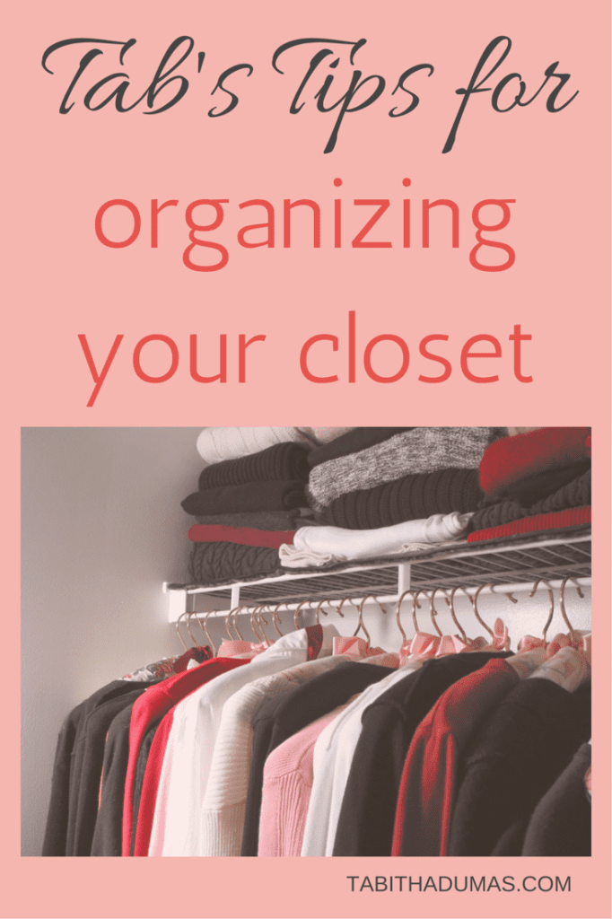 Tab's Tips for organizing your closet