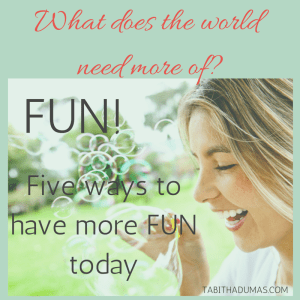 What the world needs is more FUN! Happy Fun Friday!