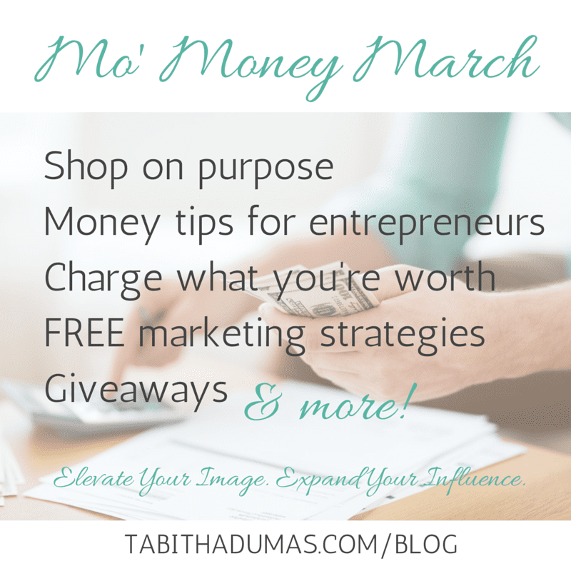 Mo' Money March from Tabithadumas.com. Money-saving tips for entrepreneurs. Inexpensive self care ideas.
