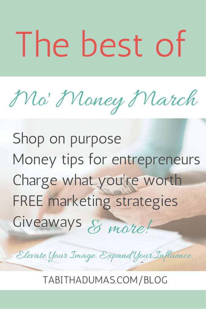 The best of Mo' Money March- a roundup of all my March posts on saving and spending money wisely for entrepreneurs