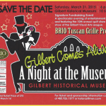 """Be my date for """"A Night At the Museum–Gilbert Comes Alive!"""""""