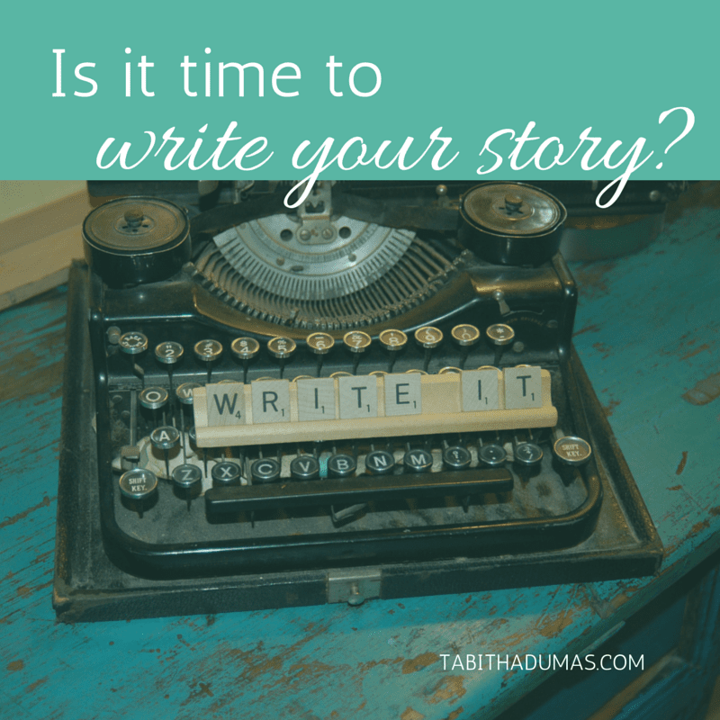 Is It Time To Write Your Story Tabitha Dumas