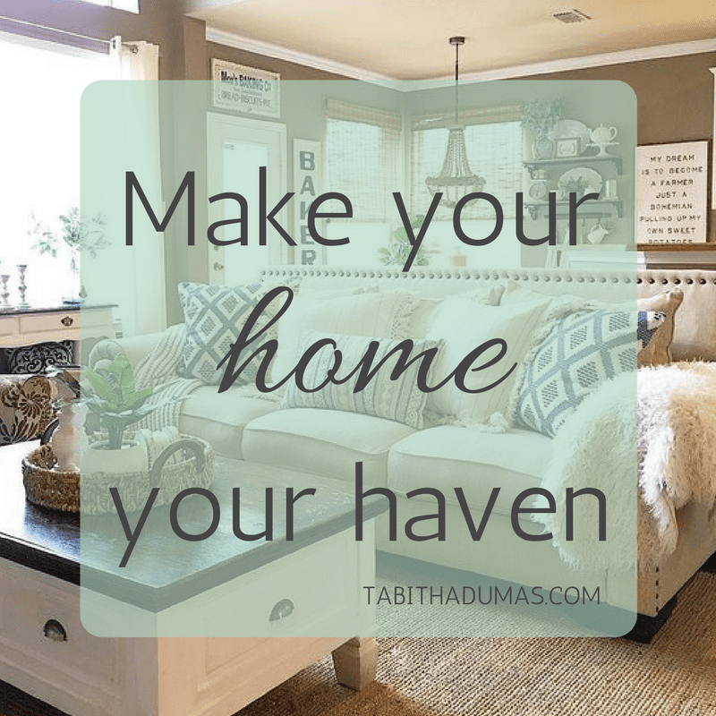 Make your home your haven. -tabithadumas.com Image from The Downtown Aly