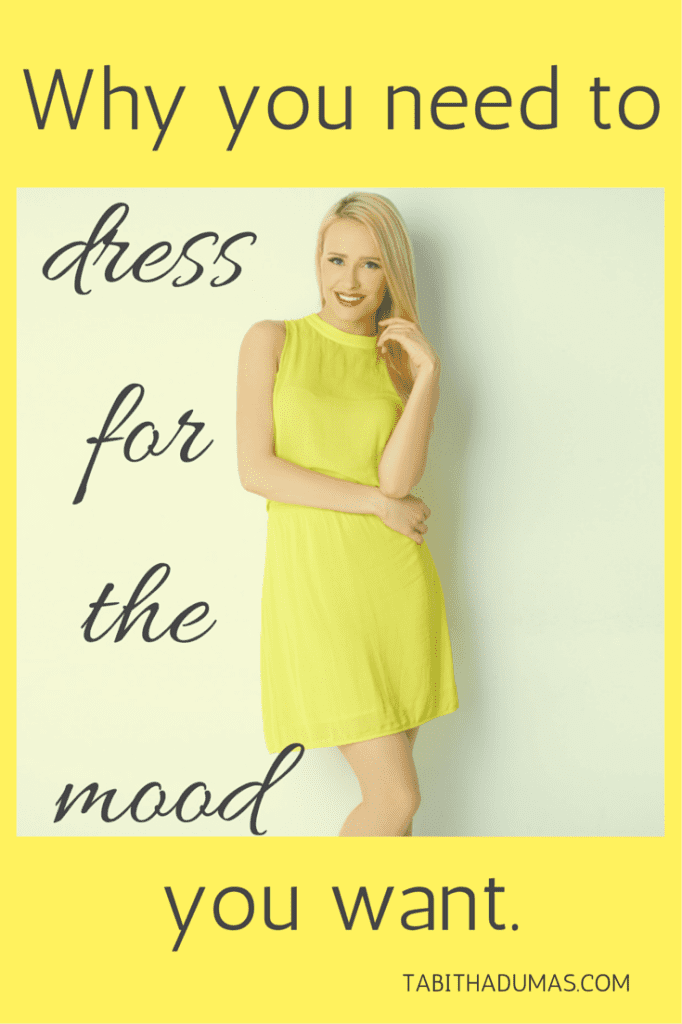 Do you dress for how you're feeling or how you WANT to feel?? Lots to think about! Why you need to dress for the mood you want.