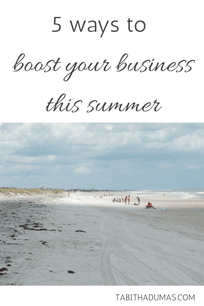 Five ways to boost your business this summer. TABITHADUMAS.COM image consultant