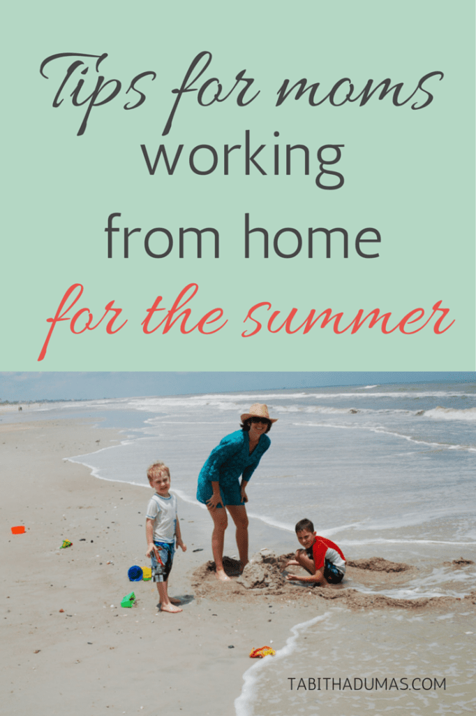 Great tips for moms working from home for the summer!