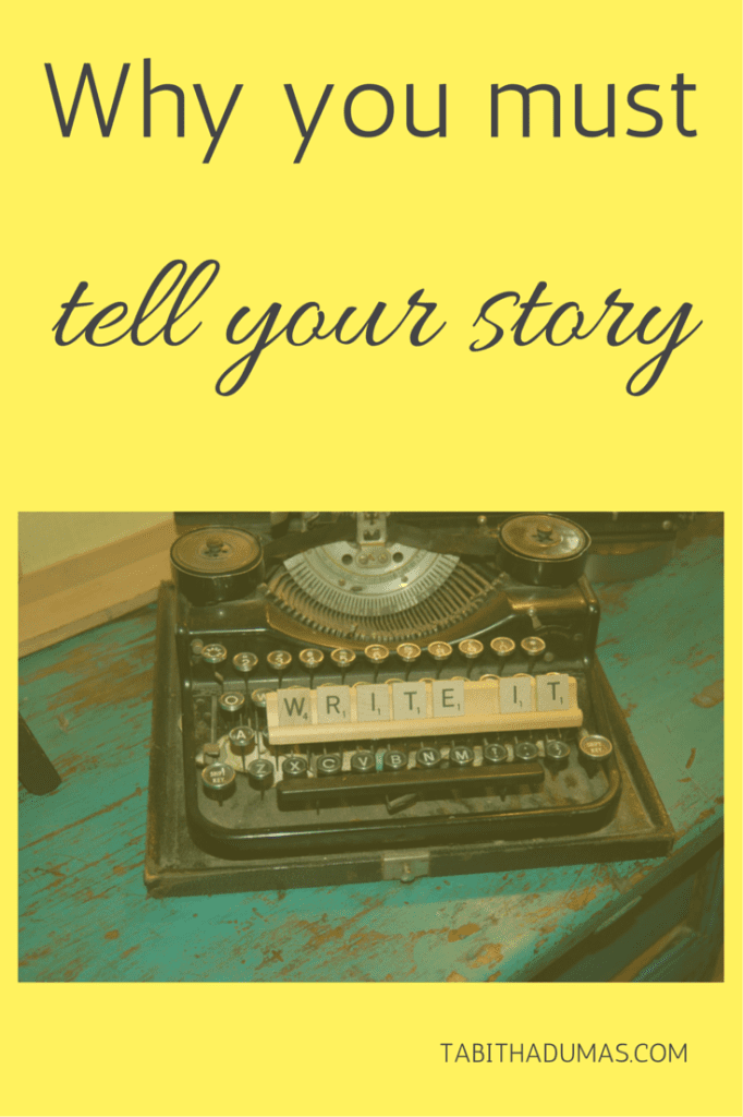 Stories have power! Are you waiting to tell yours- Here's why you MUST tell your story.