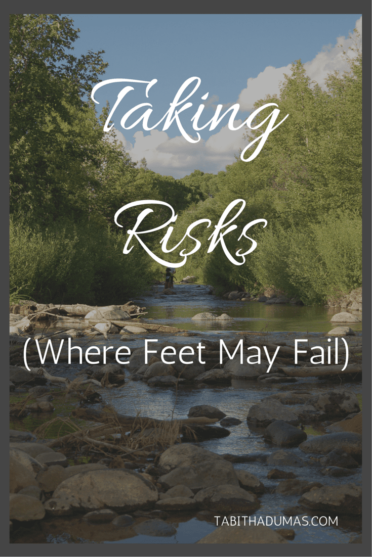 Taking Risks (Where Feet My Fail) by TabithaDumas.com Image & Influence Strategist