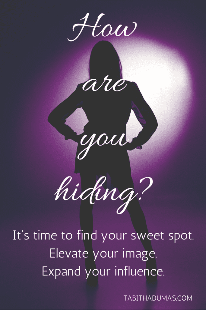 How are you hiding- Are you hiding up front or in the back- It's time to come out of hiding and find your sweet spot! from Tabithadumas.com