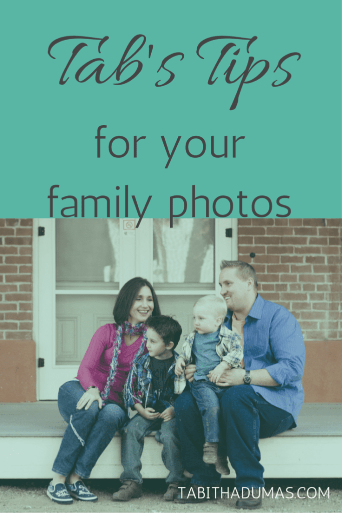 Tab's Tips for your family photos from tabithadumas.com