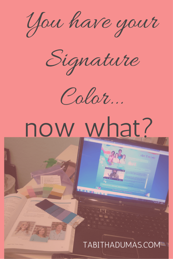 You have your Signature Color...now what- from tabithadumas.com home of the Signature Color Experience