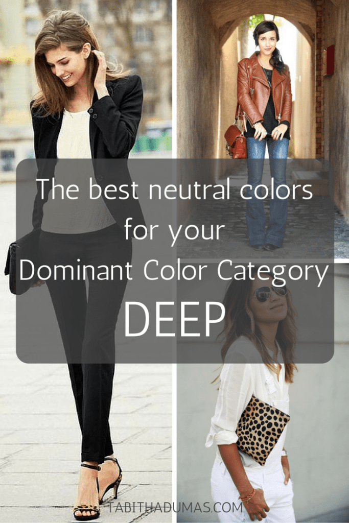 The best neutral colors for your Dominant Color Category--DEEP. tabithadumas.com