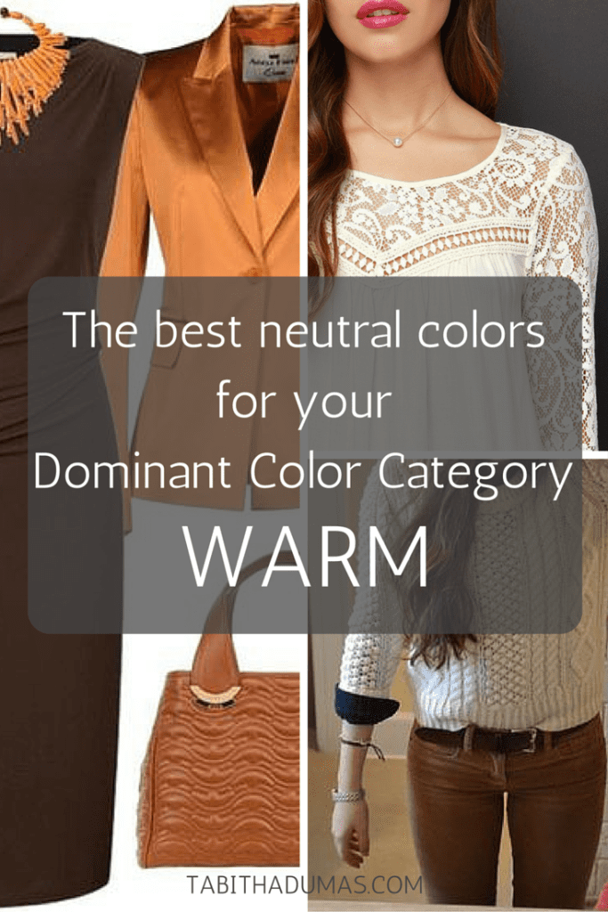 The best neutral colors for your Dominant Color Category--WARM. tabithadumas.com