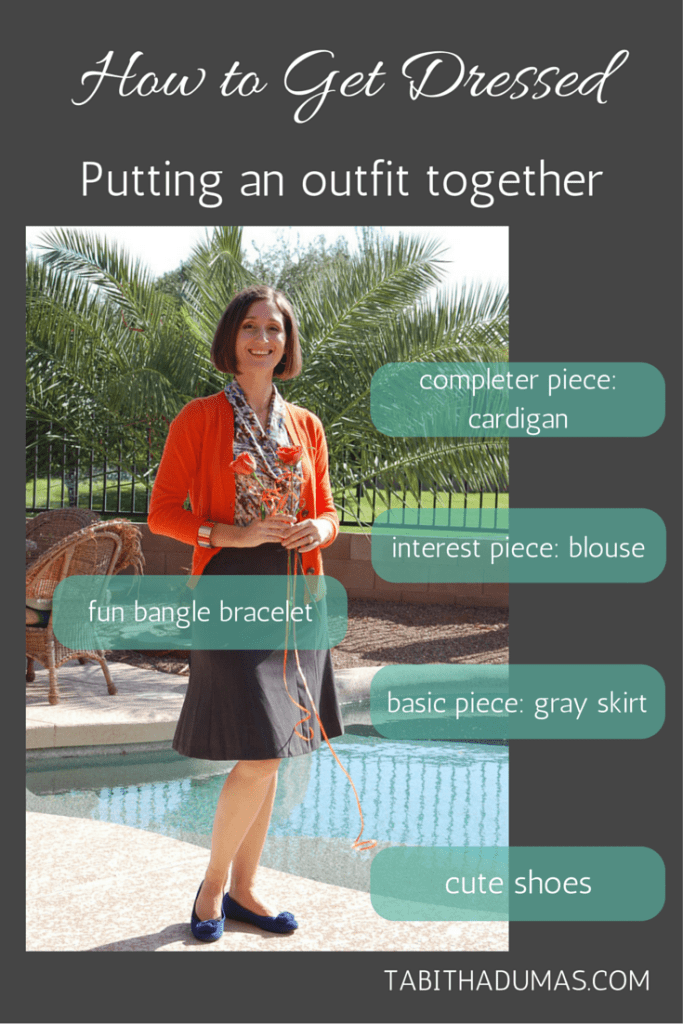 How to get dressed- putting an outfit together TABITHADUMAS.COM image consultant