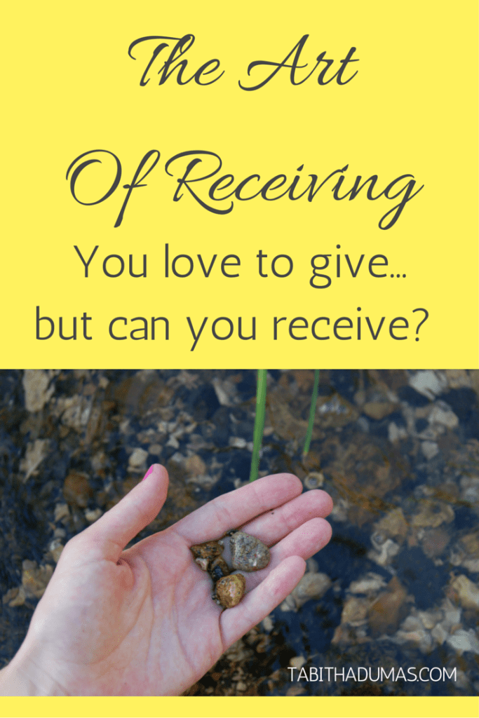 The Art Of Receiving. You love to give...but can you receive- by tabithadumas.com