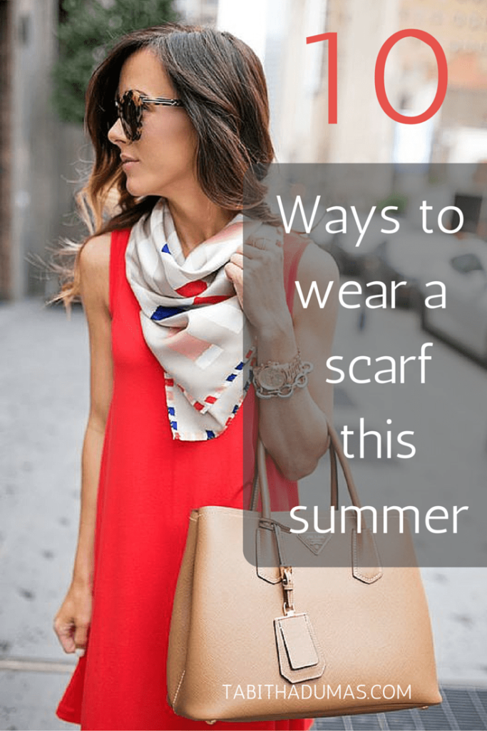 10 ways to wear a scarf this summer. Fun ideas! tabithadumas.com