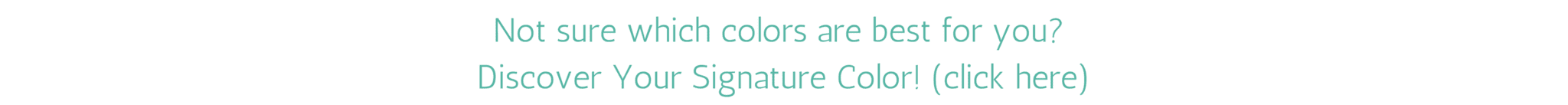 Not sure which colors are best for you_ Discover Your Signature Color!