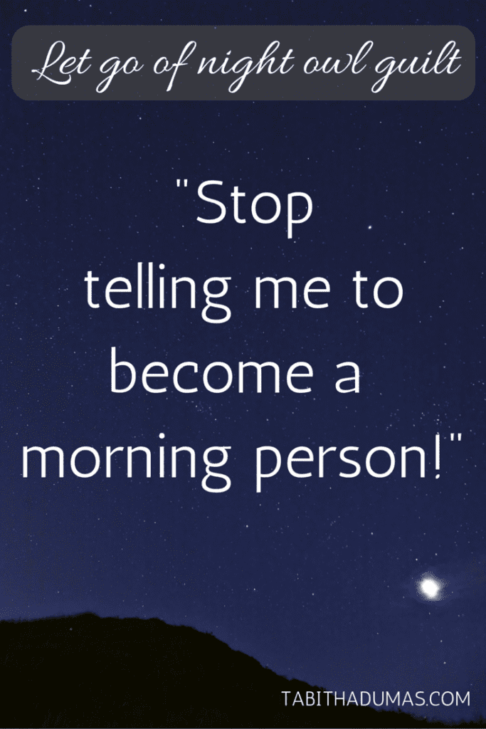 I'm not becoming a morning person. Give up the night owl guilt! tabithadumas.com