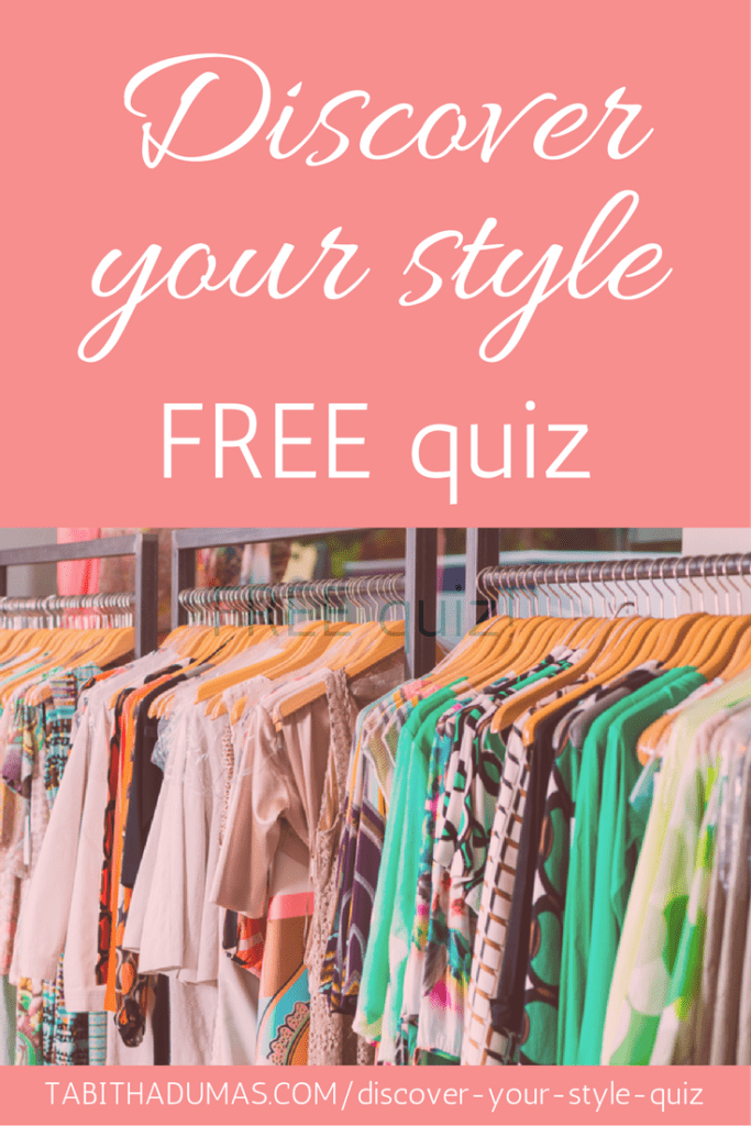 Discover Your Style QUIZ. FREE! 10 questions and so fun! tabithadumas.com
