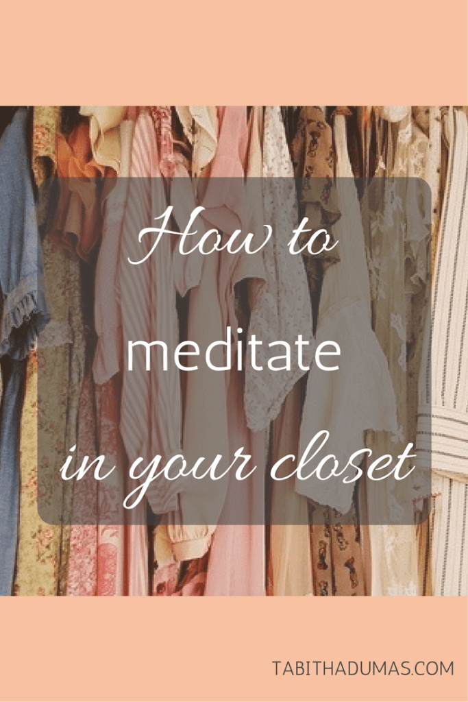 How to meditate in your closet from tabithadumas.com