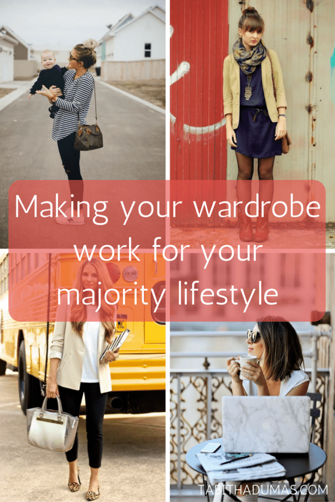 Making your wardrobe work for your majority lifestyle. tabithadumas.com