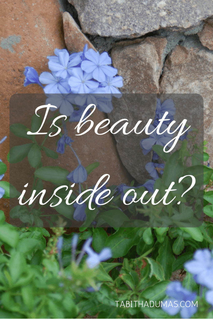 Is beauty inside out- -tabithadumas.com