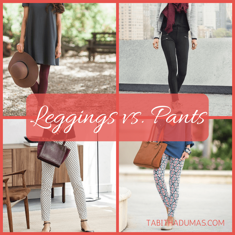 Leggings vs. Pants -tabithadumas.com image consultant and style strategist