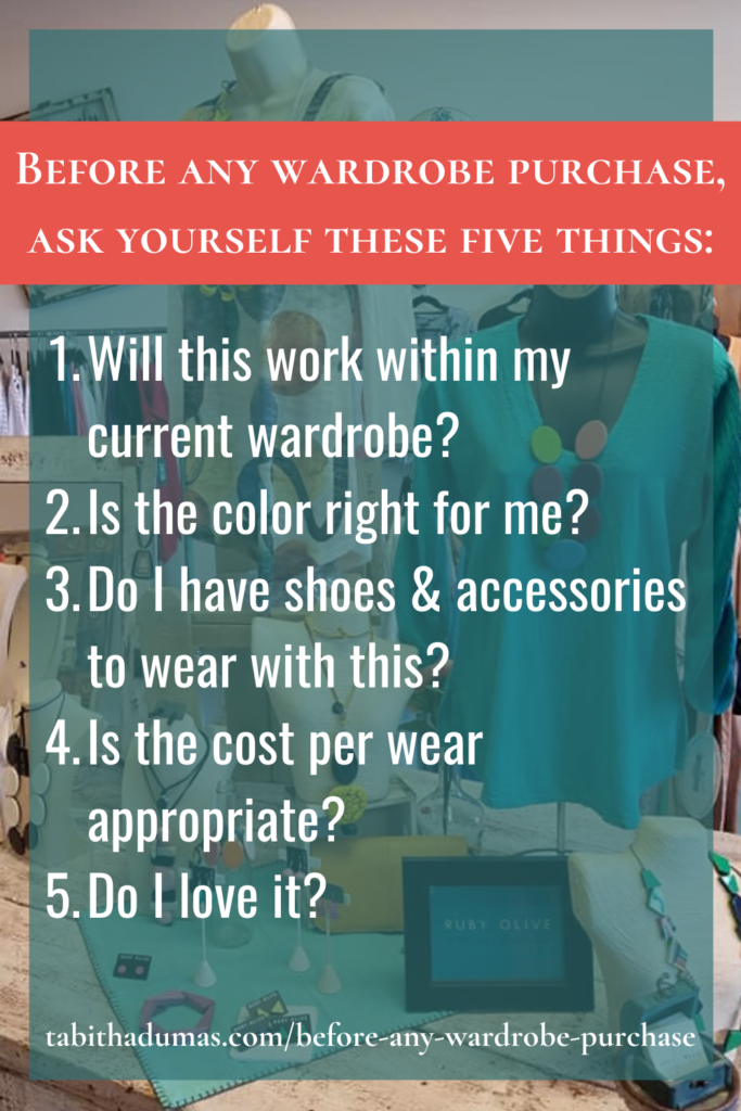 Before any wardrobe purchase, ask yourself these five things