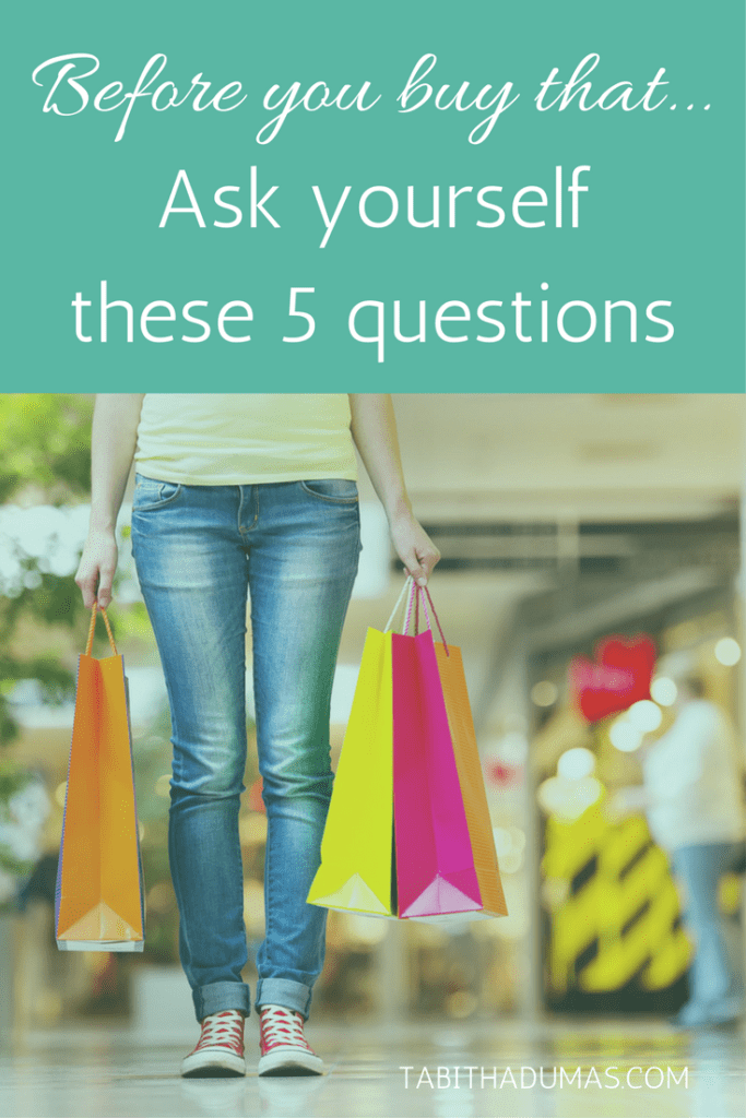 Before making any wardrobe purchases, ask yourself these 5 questions. -tabithadumas.com
