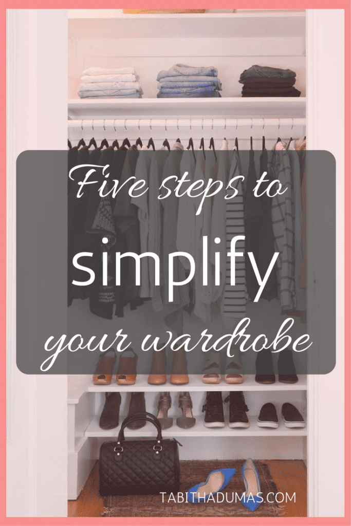 Five steps to simplify your wardrobe. -tabithadumas image consultant and style strategist