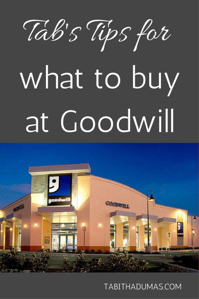 Tab's Tips for what to buy at Goodwill -tabithadumas.com
