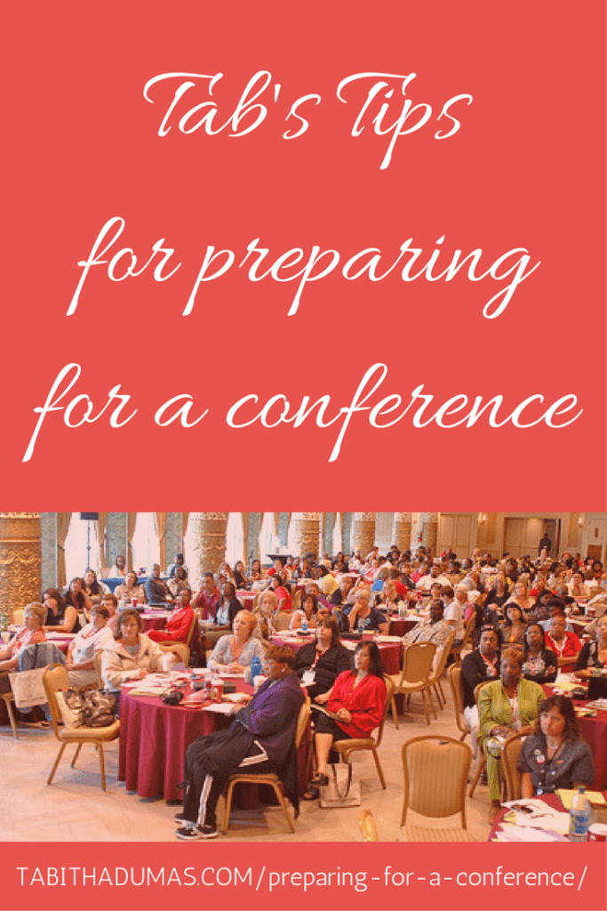 Tab's Tips for preparing for a conference. -tabithadumas.com Faith - Life - Style Strategist
