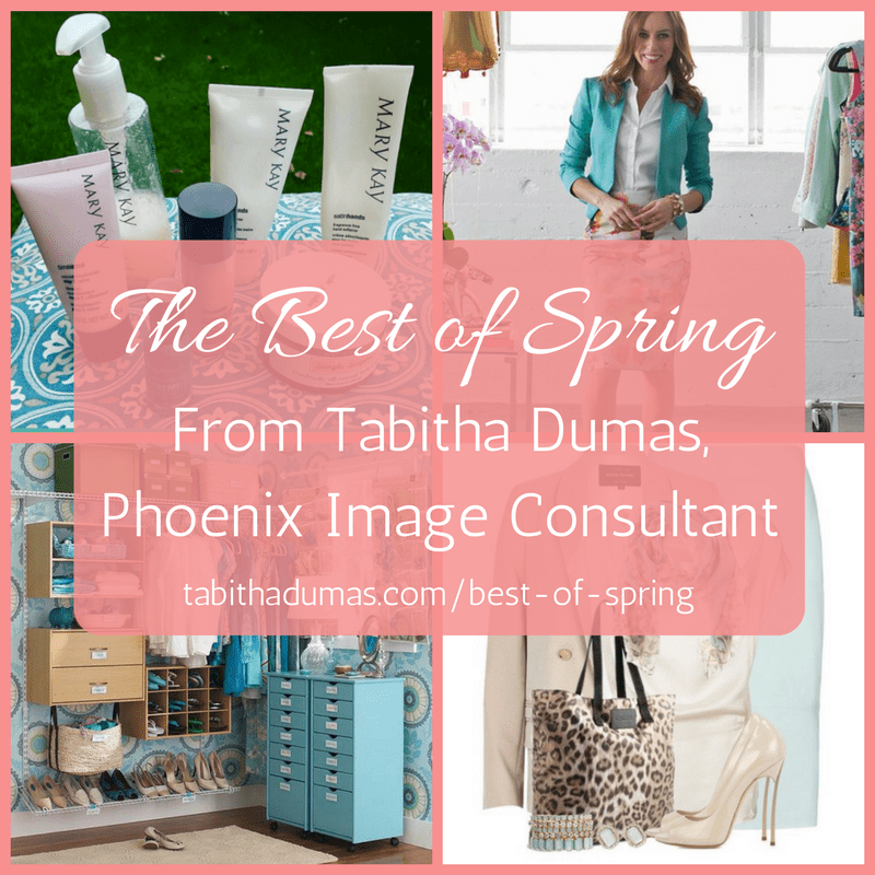 The Best of Spring Tips from Tabitha Dumas, Phoenix Image Consultant www.tabithadumas.com