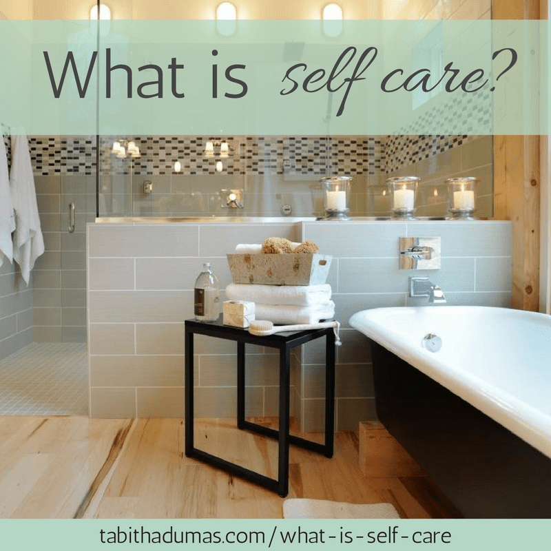 What is self care? Self care defined -tabithadumas.com