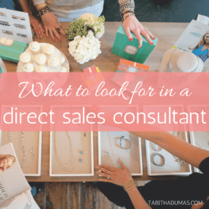 What to look for in a direct sales consultant. TABITHADUMAS.COM
