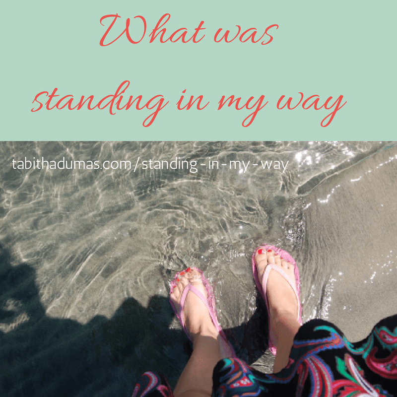 What was standing in my way. -tabithadumas.com