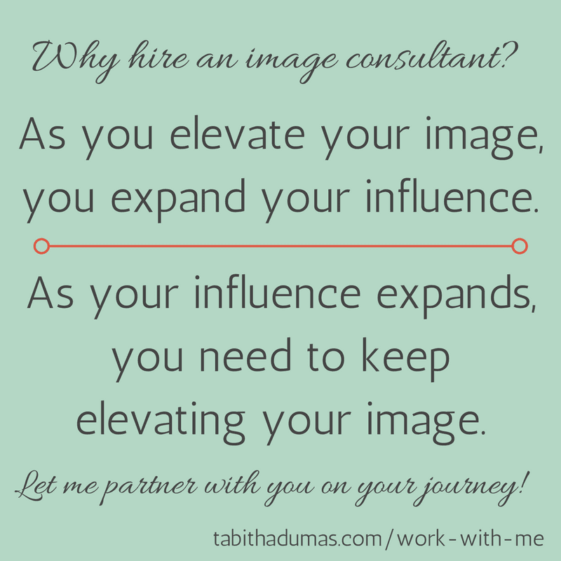 Elevate your image. Expand your influence. -tabithadumas.com Tabitha Dumas Phoenix Image Consultant