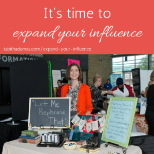 It's time to expand your influence! -Tabitha Dumas Phoenix Image Consultant tabithadumas.com/expand-your-influence