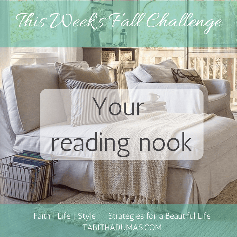 This Week's Beautiful Life Fall Challenge reading nook -tabithadumas.com