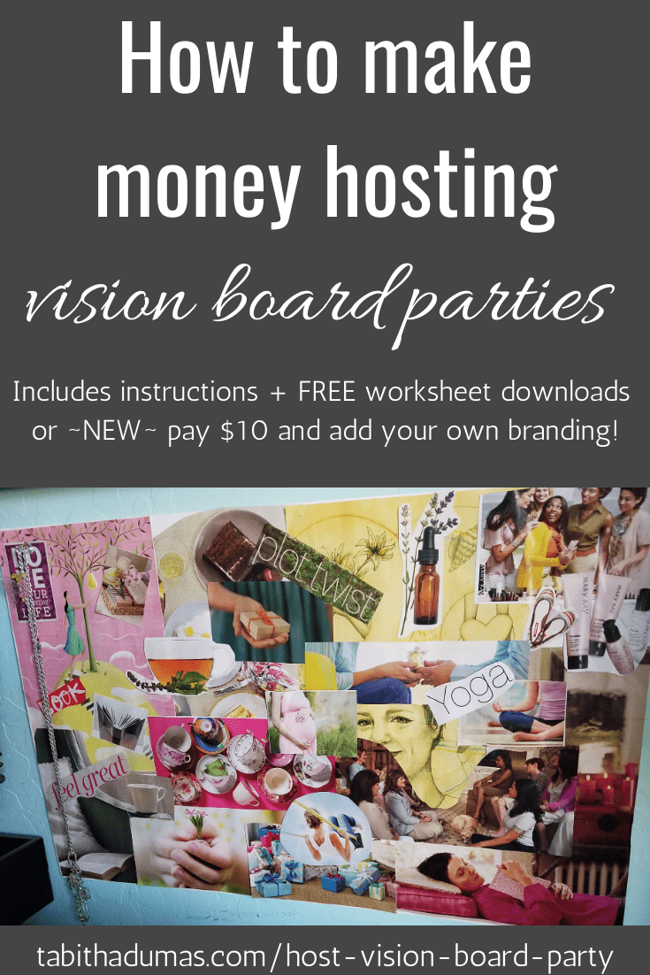 How to make money hosting vision board parties by Tabitha Dumas