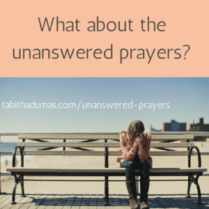 What do I do with the answered prayers? Is God even listening? -tabithadumas.com