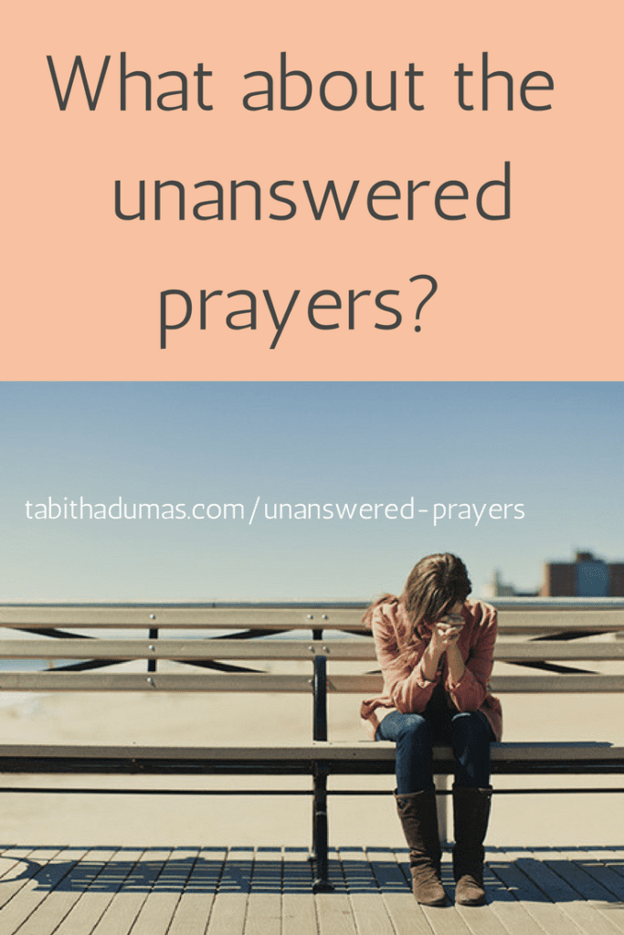 What about the unanswered prayers_ -Tabitha Dumas tabithadumas.com
